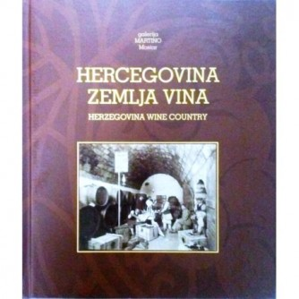 GALERIJA MARTINO: HERCEGOVINA ZEMLJA VINA: HERZEGOVINA WINE COUNTRY